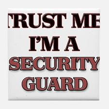 Trust Me, I'm a Security Guard Tile Coaster