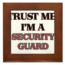Trust Me, I'm a Security Guard Framed Tile