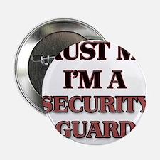 "Trust Me, I'm a Security Guard 2.25"" Button"