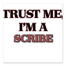 """Trust Me, I'm a Scribe Square Car Magnet 3"""" x 3"""""""