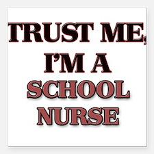 "Trust Me, I'm a School Nurse Square Car Magnet 3"""