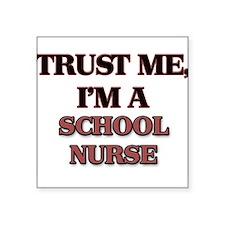 Trust Me, I'm a School Nurse Sticker