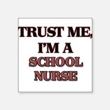 Trust Me, I'm a School Nurse Sticker