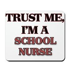 Trust Me, I'm a School Nurse Mousepad