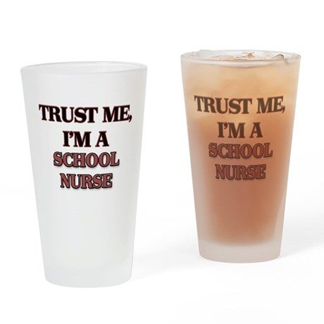 Trust Me, I'm a School Nurse Drinking Glass