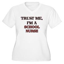 Trust Me, I'm a School Nurse Plus Size T-Shirt