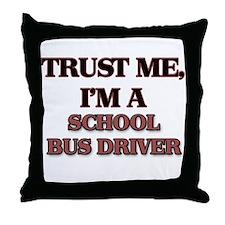 Trust Me, I'm a School Bus Driver Throw Pillow