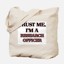 Trust Me, I'm a Research Officer Tote Bag