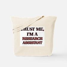 Trust Me, I'm a Research Assistant Tote Bag