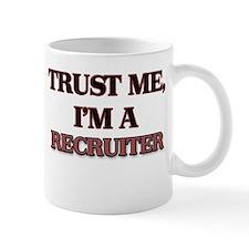 Trust Me, I'm a Recruiter Mugs