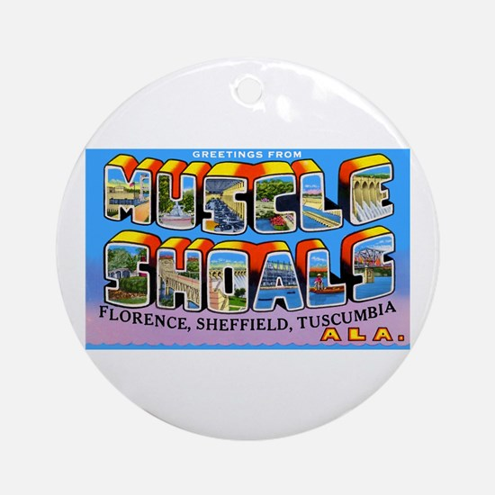 Muscle Shoals Alabama Greetings Ornament (Round)