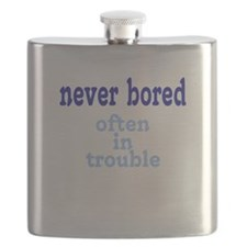 Never Bored, Often In Trouble Flask