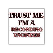 Trust Me, I'm a Recording Engineer Sticker