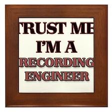 Trust Me, I'm a Recording Engineer Framed Tile