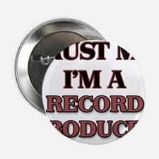 "Trust Me, I'm a Record Producer 2.25"" Button"