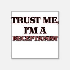 Trust Me, I'm a Receptionist Sticker