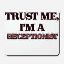 Trust Me, I'm a Receptionist Mousepad
