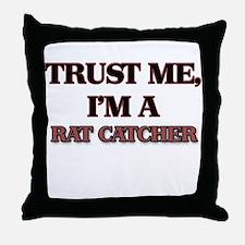 Trust Me, I'm a Rat Catcher Throw Pillow