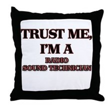 Trust Me, I'm a Radio Sound Technician Throw Pillo