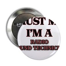 "Trust Me, I'm a Radio Sound Technician 2.25"" Butto"