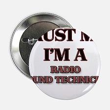 """Trust Me, I'm a Radio Sound Technician 2.25"""" Butto"""