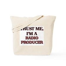 Trust Me, I'm a Radio Producer Tote Bag