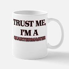 Trust Me, I'm a Quartermaster Mugs