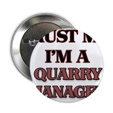 "Trust Me, I'm a Quarry Manager 2.25"" Button"