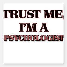 "Trust Me, I'm a Psychologist Square Car Magnet 3"""