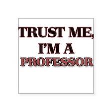 Trust Me, I'm a Professor Sticker