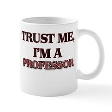 Trust Me, I'm a Professor Mugs