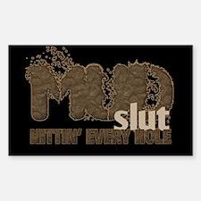 Mud Slut Hittin Every Hole Sticker (Rectangle)