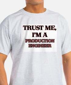 Trust Me, I'm a Production Engineer T-Shirt