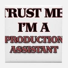 Trust Me, I'm a Production Assistant Tile Coaster