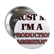 """Trust Me, I'm a Production Assistant 2.25"""" Button"""