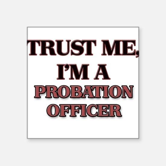 Trust Me, I'm a Probation Officer Sticker