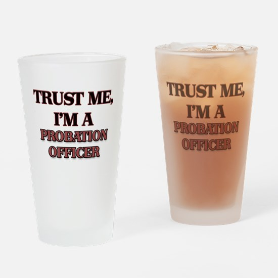 Trust Me, I'm a Probation Officer Drinking Glass