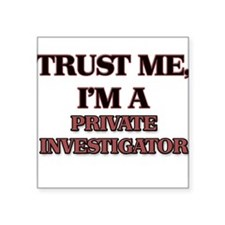 Trust Me, I'm a Private Investigator Sticker