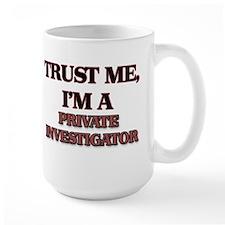 Trust Me, I'm a Private Investigator Mugs