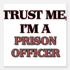 Trust Me, I'm a Prison Officer Square Car Magnet 3