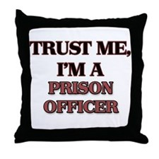 Trust Me, I'm a Prison Officer Throw Pillow