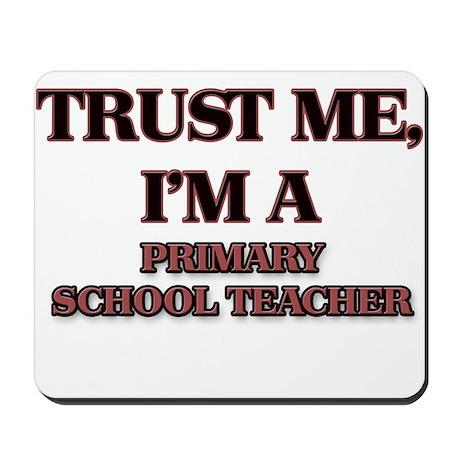 Trust Me, I'm a Primary School Teacher Mousepad