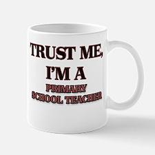 Trust Me, I'm a Primary School Teacher Mugs