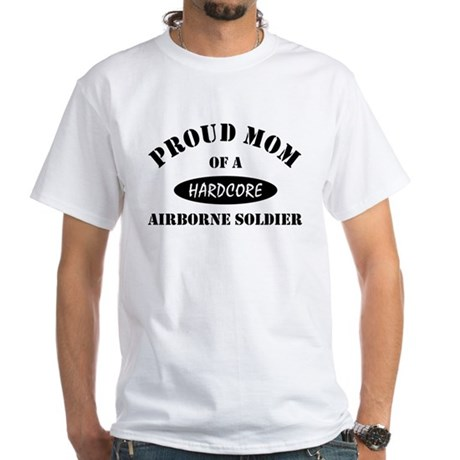 Proud Mom Airborne Soldier White T-Shirt