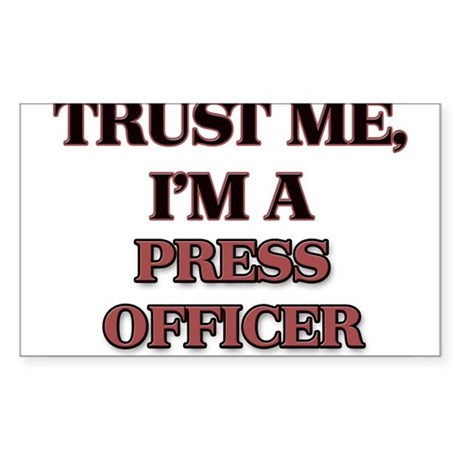 Trust Me, I'm a Press Officer Sticker
