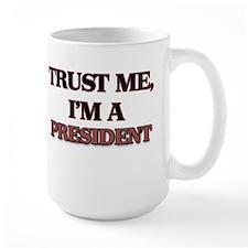 Trust Me, I'm a President Mugs