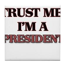 Trust Me, I'm a President Tile Coaster