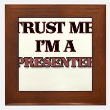 Trust Me, I'm a Presenter Framed Tile