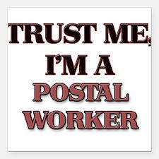 "Trust Me, I'm a Postal Worker Square Car Magnet 3"""