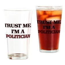Trust Me, I'm a Politician Drinking Glass